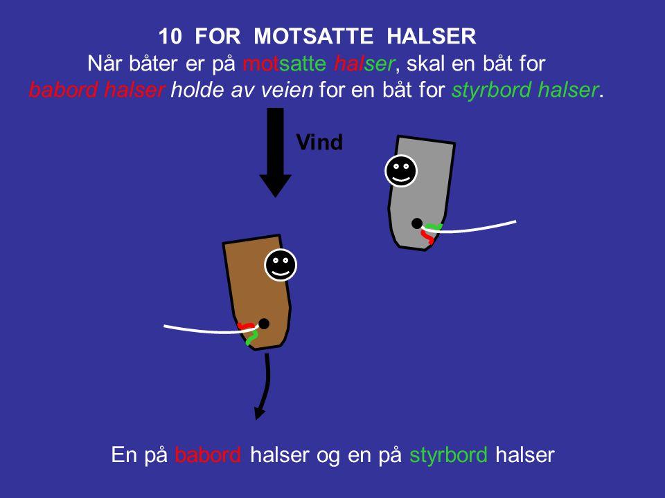 11 FOR SAMME HALSER, OVERLAPPET Når båter er for samme halser og overlappet, skal en lo båt holde av veien for en le båt.
