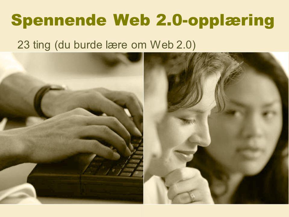 Spennende Web 2.0-opplæring 23 ting (du burde lære om Web 2.0)