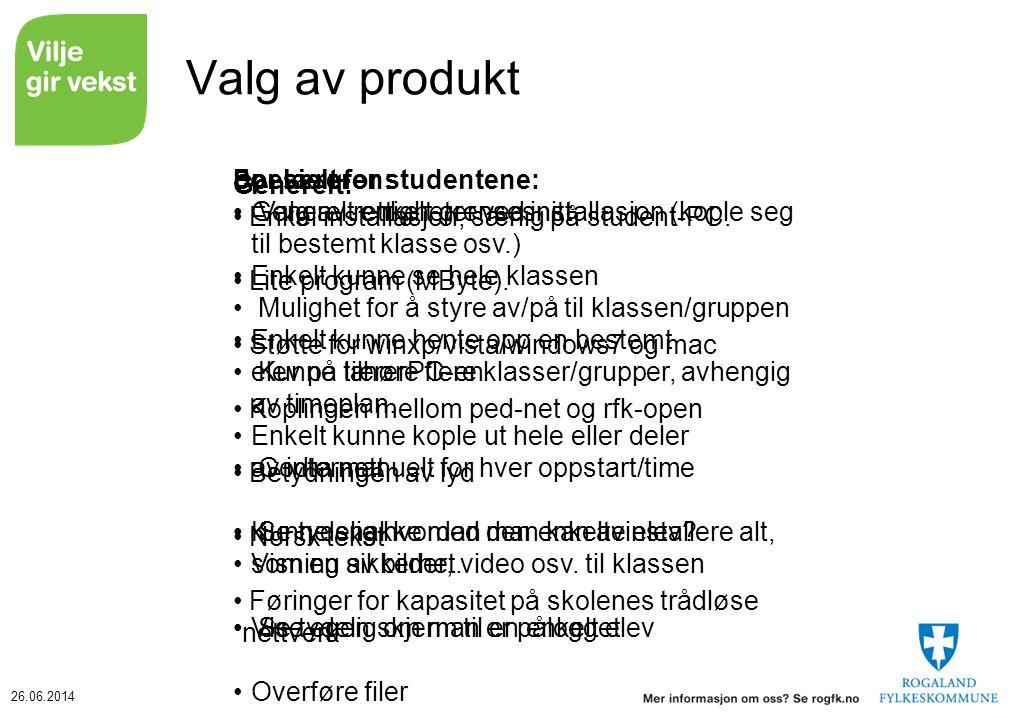 26.06.2014 Valg av produkt Generelt: • Enkel installasjon, særlig på student-PC.