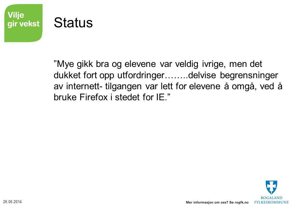 26.06.2014 Mye gikk bra og elevene var veldig ivrige, men det dukket fort opp utfordringer……..delvise begrensninger av internett- tilgangen var lett for elevene å omgå, ved å bruke Firefox i stedet for IE. Status