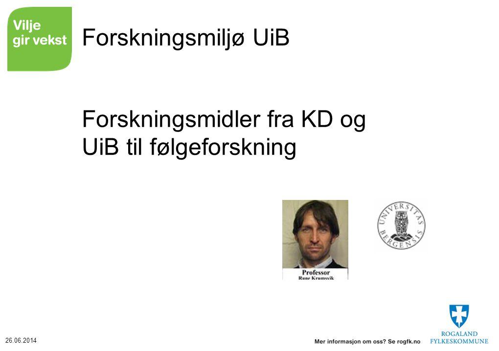 26.06.2014 Forskningsmiljø UiB Forskningsmidler fra KD og UiB til følgeforskning