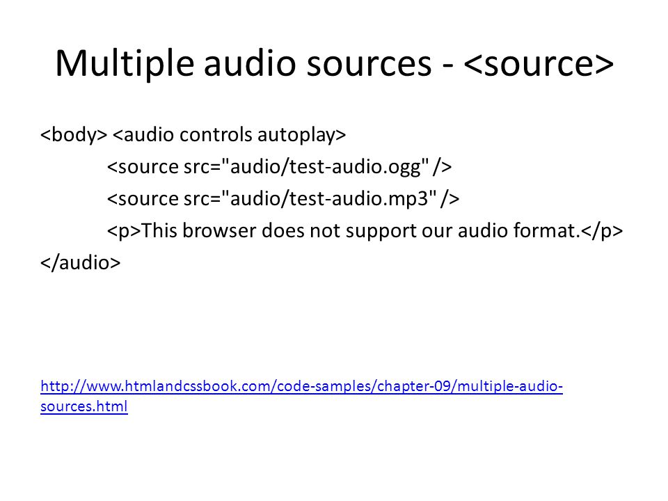 Multiple audio sources - This browser does not support our audio format. http://www.htmlandcssbook.com/code-samples/chapter-09/multiple-audio- sources