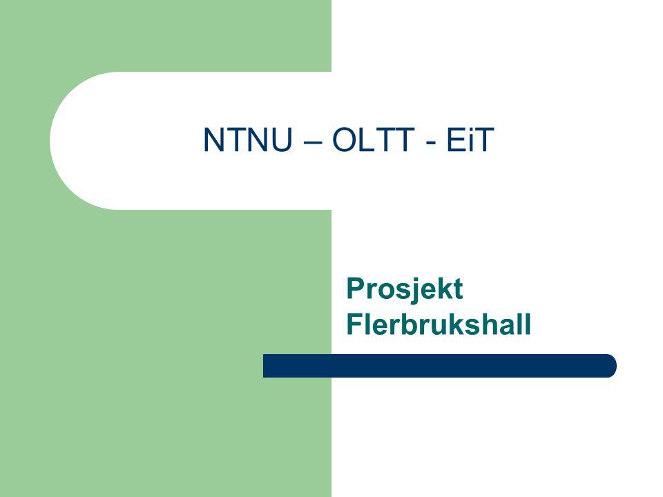 NTNU – OLTT - EiT Prosjekt Flerbrukshall