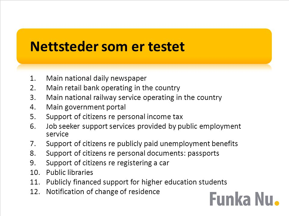 Nettsteder som er testet 1.Main national daily newspaper 2.Main retail bank operating in the country 3.Main national railway service operating in the