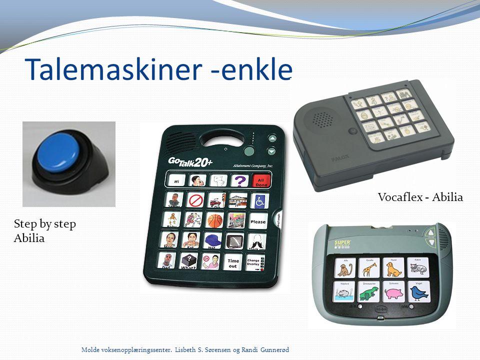 Talemaskiner -enkle Molde voksenopplæringssenter. Lisbeth S. Sørensen og Randi Gunnerød Step by step Abilia Vocaflex - Abilia