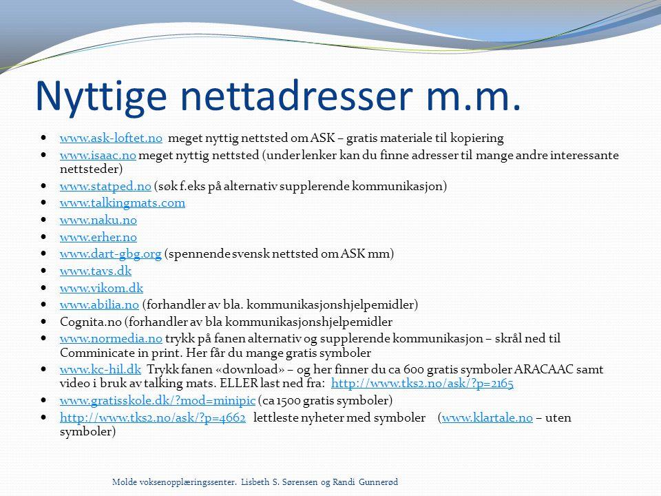 Nyttige nettadresser m.m.  www.ask-loftet.no meget nyttig nettsted om ASK – gratis materiale til kopiering www.ask-loftet.no  www.isaac.no meget nyt