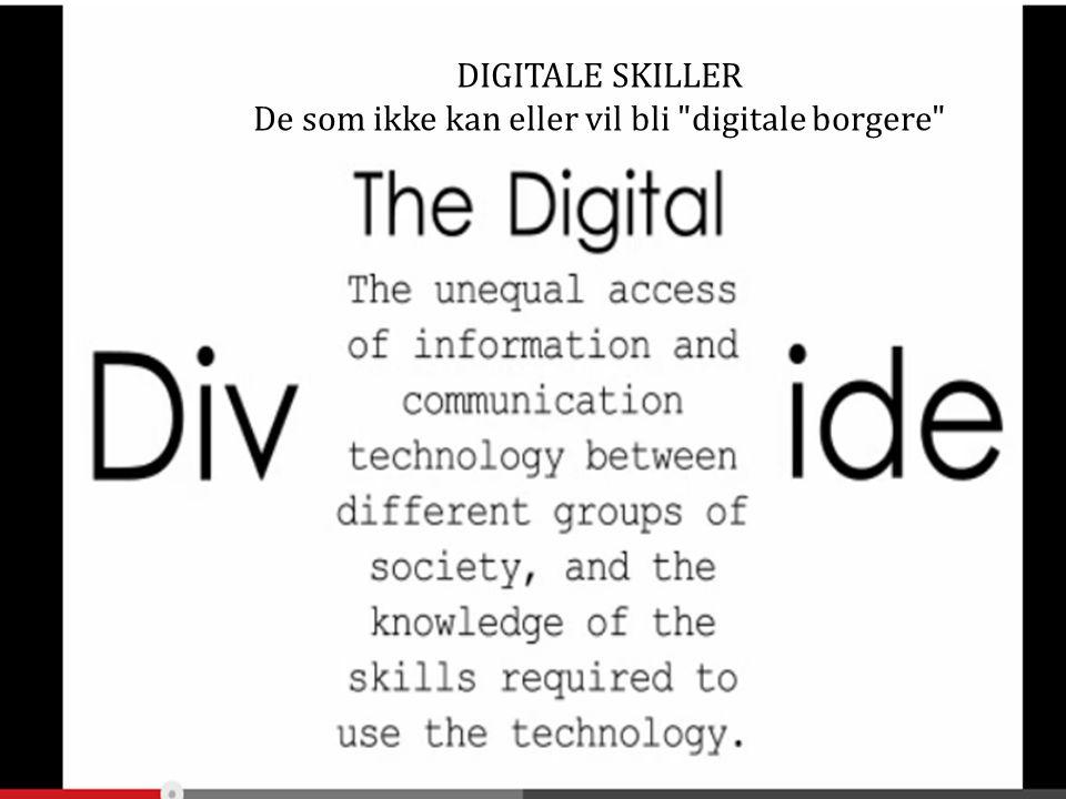 ACTIVE DIGITALE SKILLER De som ikke kan eller vil bli digitale borgere