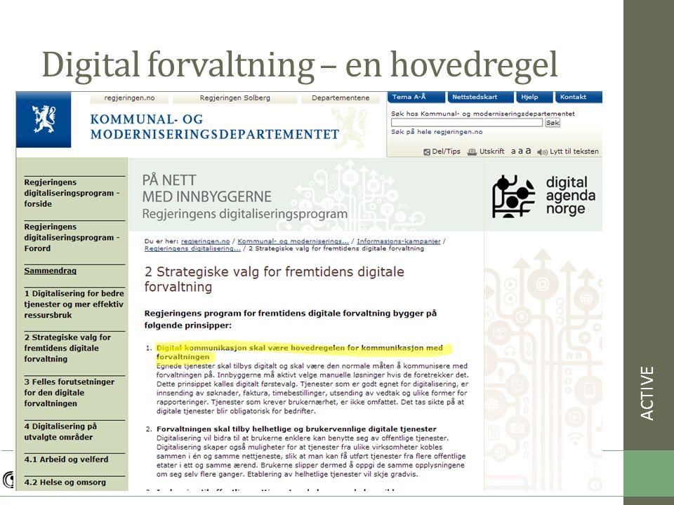 Digital forvaltning – en hovedregel ACTIVE