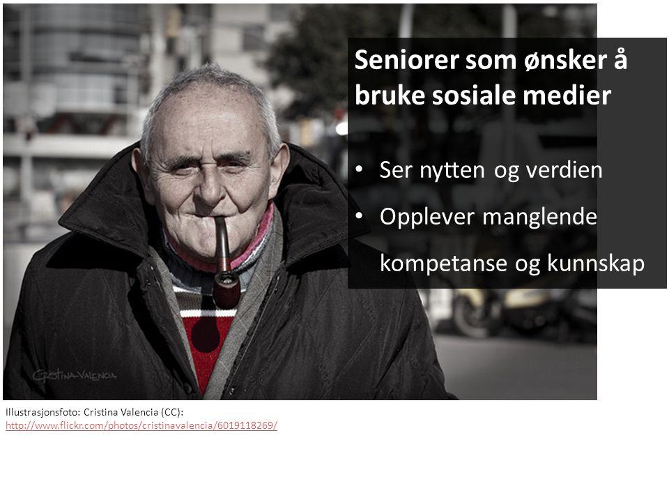 Seniorer som ønsker å bruke sosiale medier • Ser nytten og verdien • Opplever manglende kompetanse og kunnskap Illustrasjonsfoto: Cristina Valencia (CC): http://www.flickr.com/photos/cristinavalencia/6019118269/