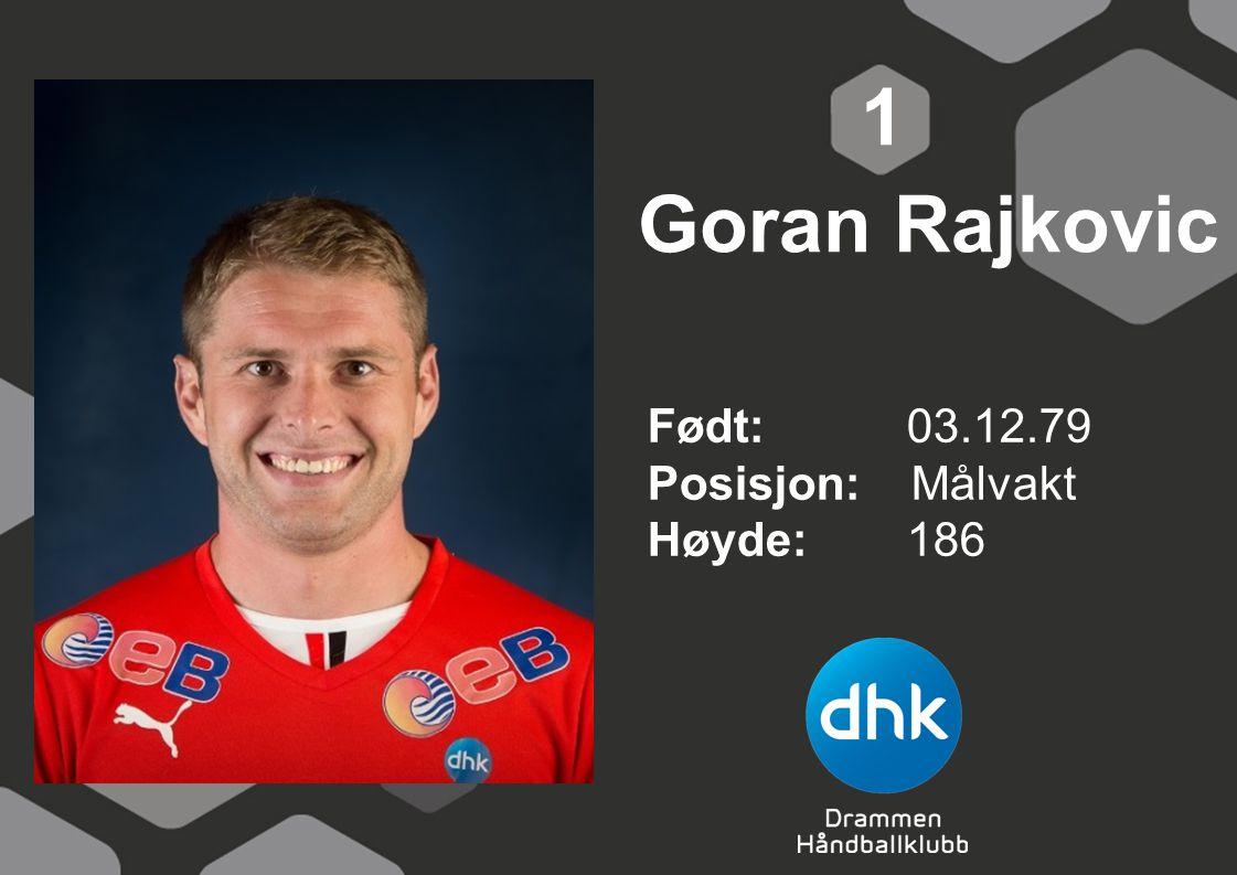 Goran Rajkovic Født: 03.12.79 Posisjon: Målvakt Høyde:186 1