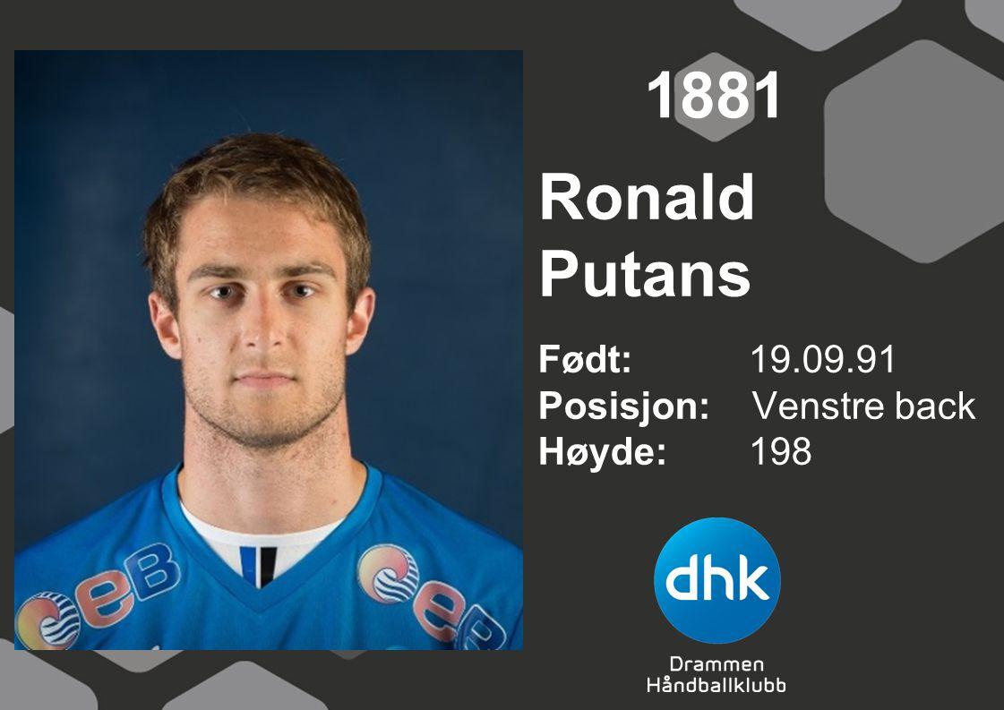 Ronald Putans Født: 19.09.91 Posisjon: Venstre back Høyde:198 1881