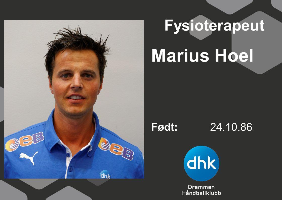 Marius Hoel Født: 24.10.86 Fysioterapeut
