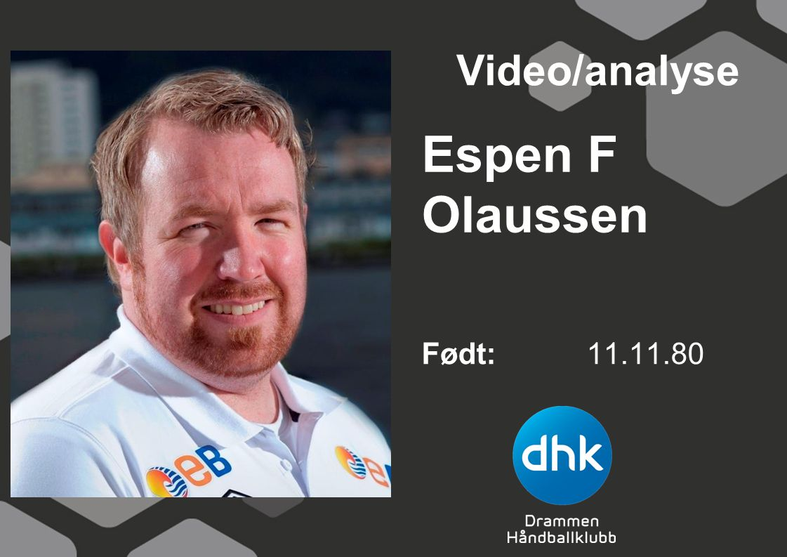 Espen F Olaussen Født: 11.11.80 Video/analyse