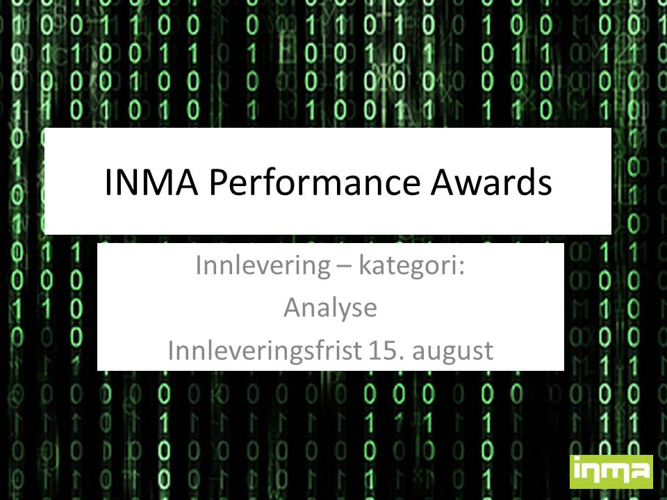 INMA Performance Awards Innlevering – kategori: Analyse Innleveringsfrist 15. august