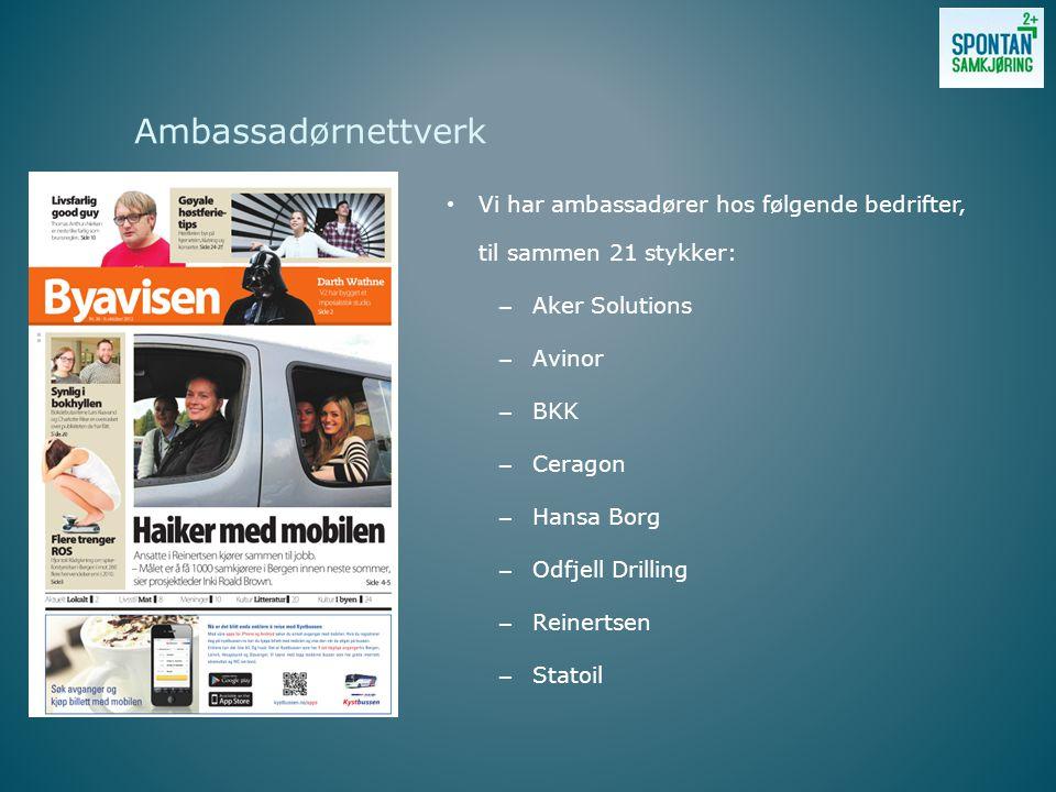 Ambassadørnettverk • Vi har ambassadører hos følgende bedrifter, til sammen 21 stykker: – Aker Solutions – Avinor – BKK – Ceragon – Hansa Borg – Odfjell Drilling – Reinertsen – Statoil