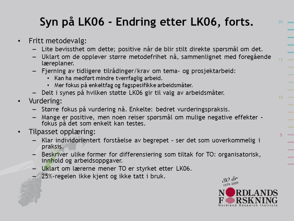 Syn på LK06 - Endring etter LK06, forts.