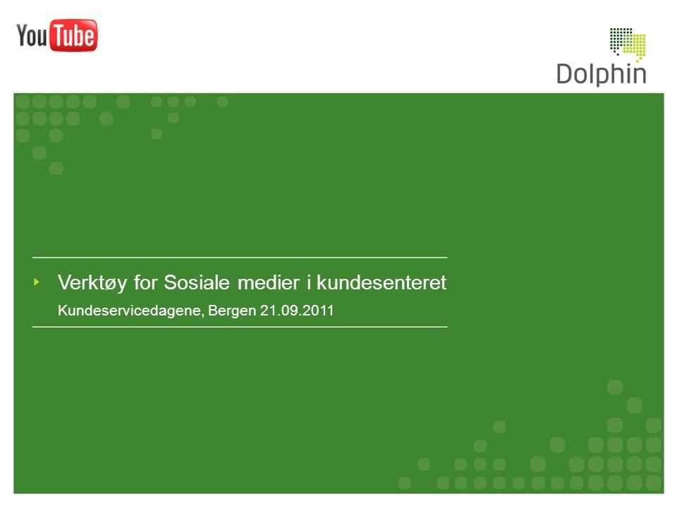 Verktøy for Sosiale medier i kundesenteret Kundeservicedagene, Bergen 21.09.2011