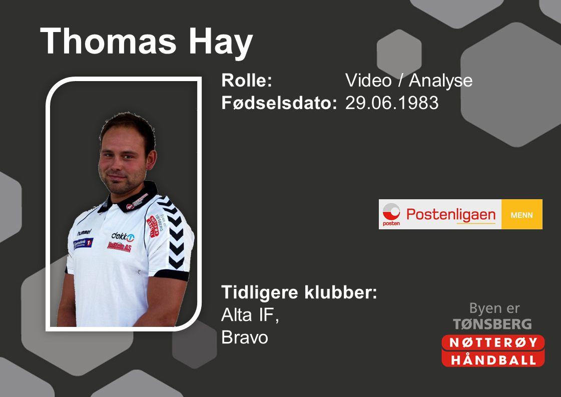 Thomas Hay Rolle:Video / Analyse Fødselsdato:29.06.1983 Tidligere klubber: Alta IF, Bravo