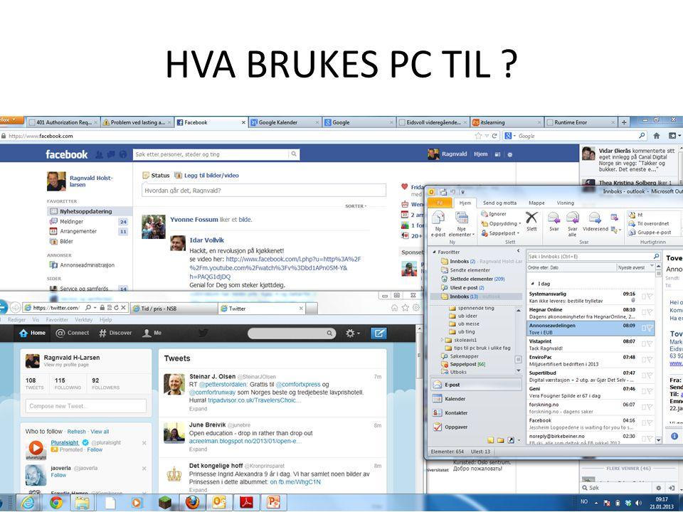 HVA BRUKES PC TIL ?