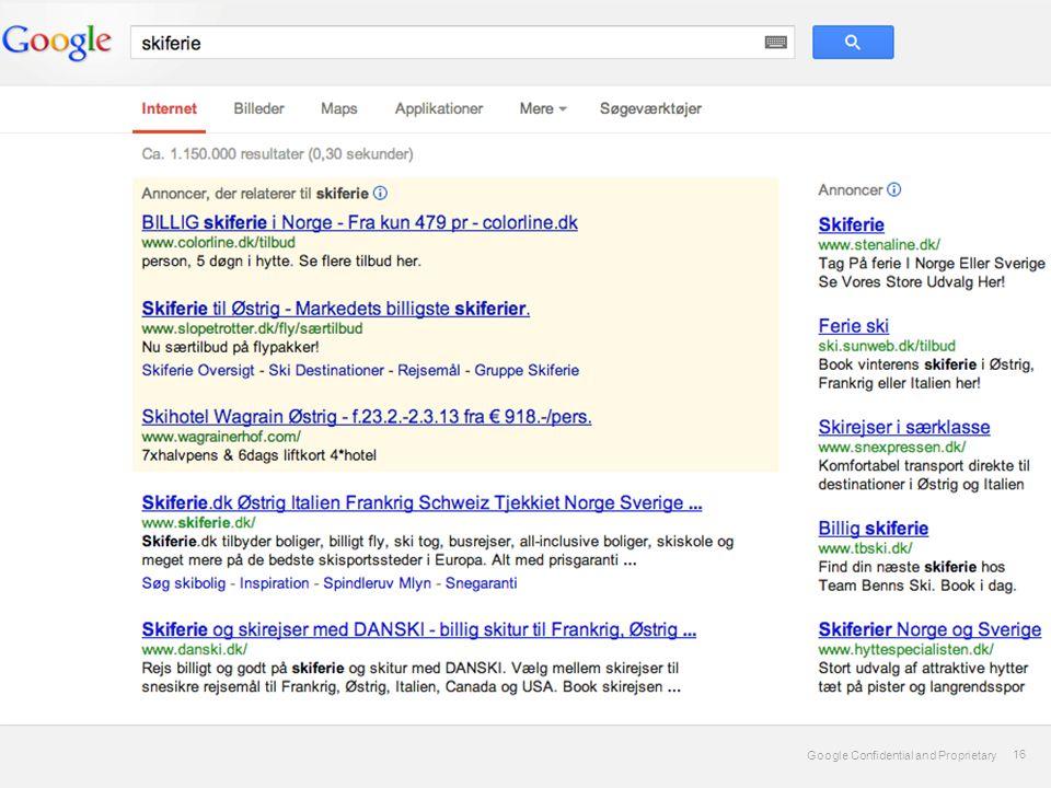 Google Confidential and Proprietary 16 Google Confidential and Proprietary 16 Start med et søk!
