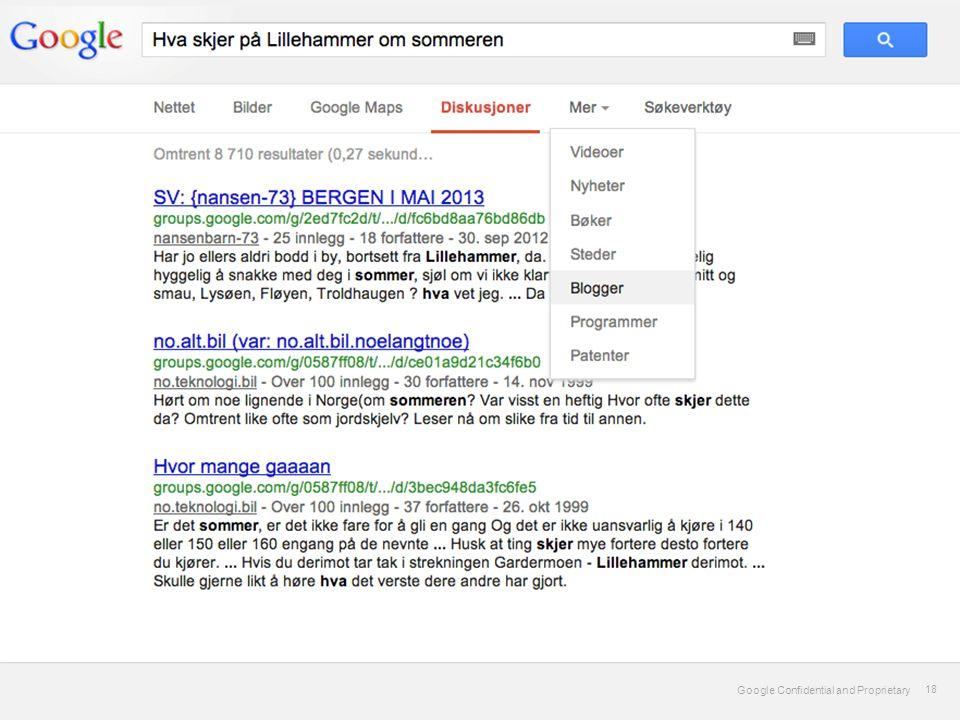 Google Confidential and Proprietary 18 Google Confidential and Proprietary 18