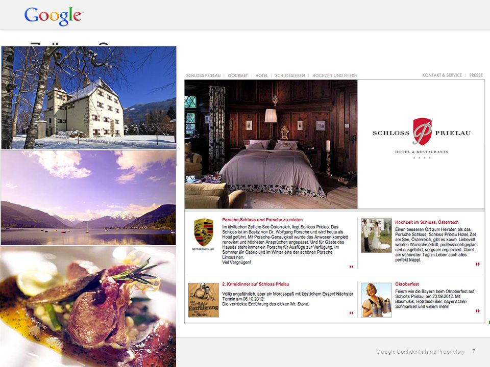 Google Confidential and Proprietary 7 7 Zell am See
