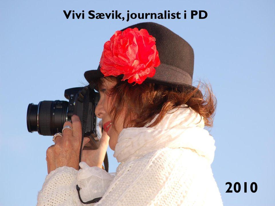 Vivi Sævik, journalist i PD 2010