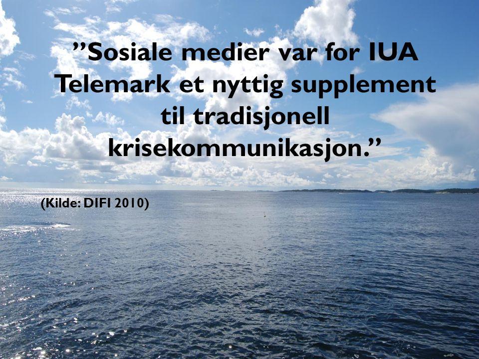 """""""Sosiale medier var for IUA Telemark et nyttig supplement til tradisjonell krisekommunikasjon."""" (Kilde: DIFI 2010)"""