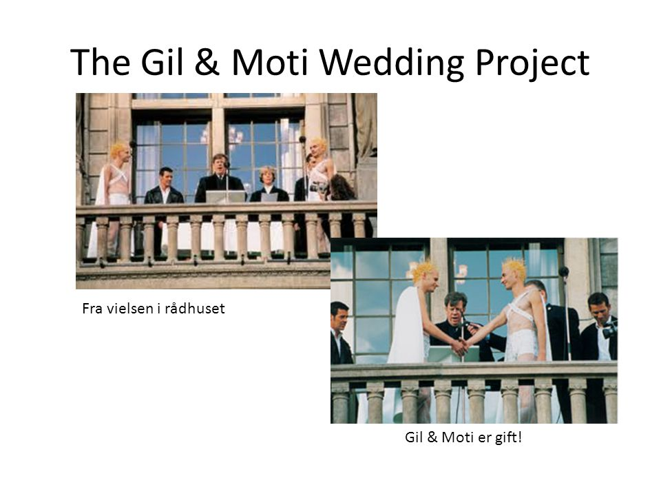The Gil & Moti Wedding Project Fra vielsen i rådhuset Gil & Moti er gift!