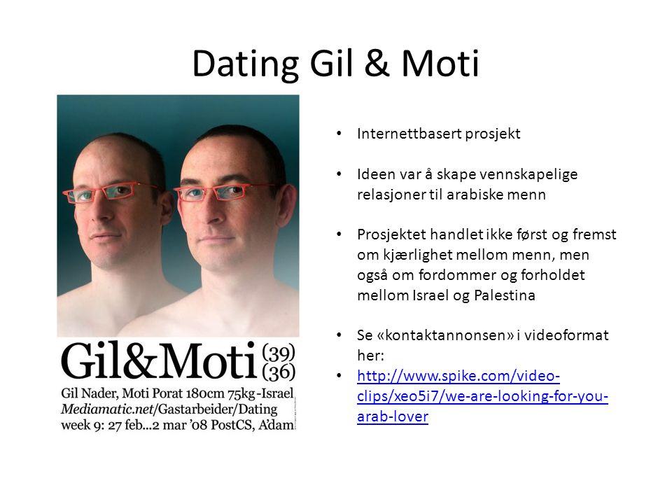 Dating Gil & Moti • Internettbasert prosjekt • Ideen var å skape vennskapelige relasjoner til arabiske menn • Prosjektet handlet ikke først og fremst om kjærlighet mellom menn, men også om fordommer og forholdet mellom Israel og Palestina • Se «kontaktannonsen» i videoformat her: • http://www.spike.com/video- clips/xeo5i7/we-are-looking-for-you- arab-lover http://www.spike.com/video- clips/xeo5i7/we-are-looking-for-you- arab-lover