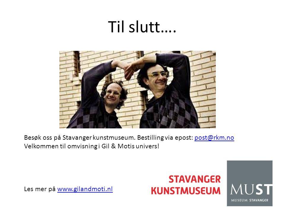 Til slutt…. Besøk oss på Stavanger kunstmuseum.