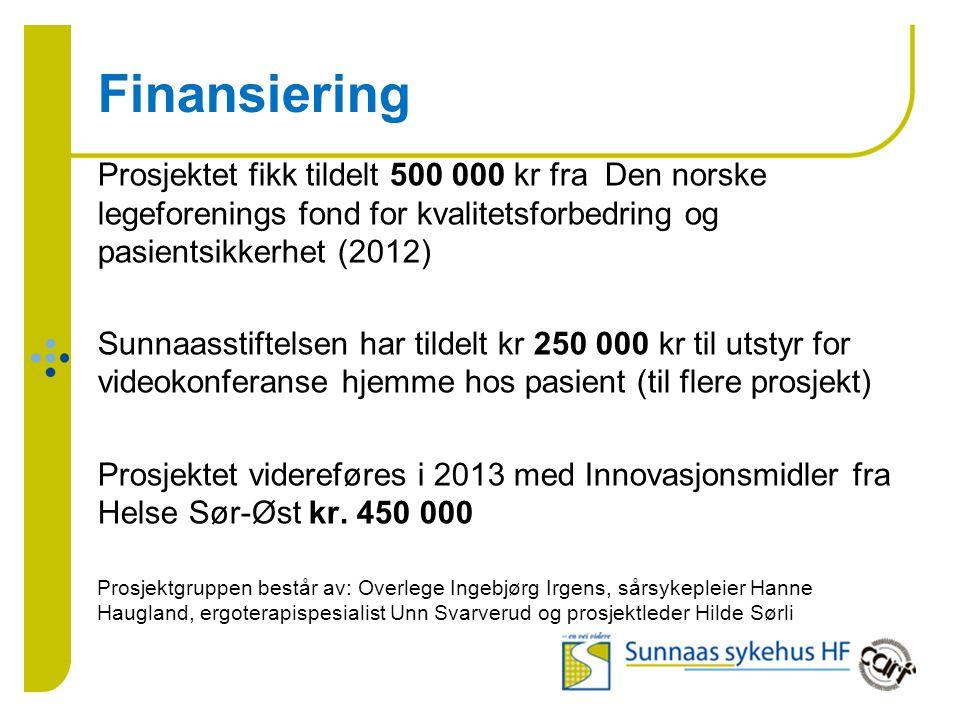 Finansiering Prosjektet fikk tildelt 500 000 kr fra Den norske legeforenings fond for kvalitetsforbedring og pasientsikkerhet (2012) Sunnaasstiftelsen har tildelt kr 250 000 kr til utstyr for videokonferanse hjemme hos pasient (til flere prosjekt) Prosjektet videreføres i 2013 med Innovasjonsmidler fra Helse Sør-Øst kr.
