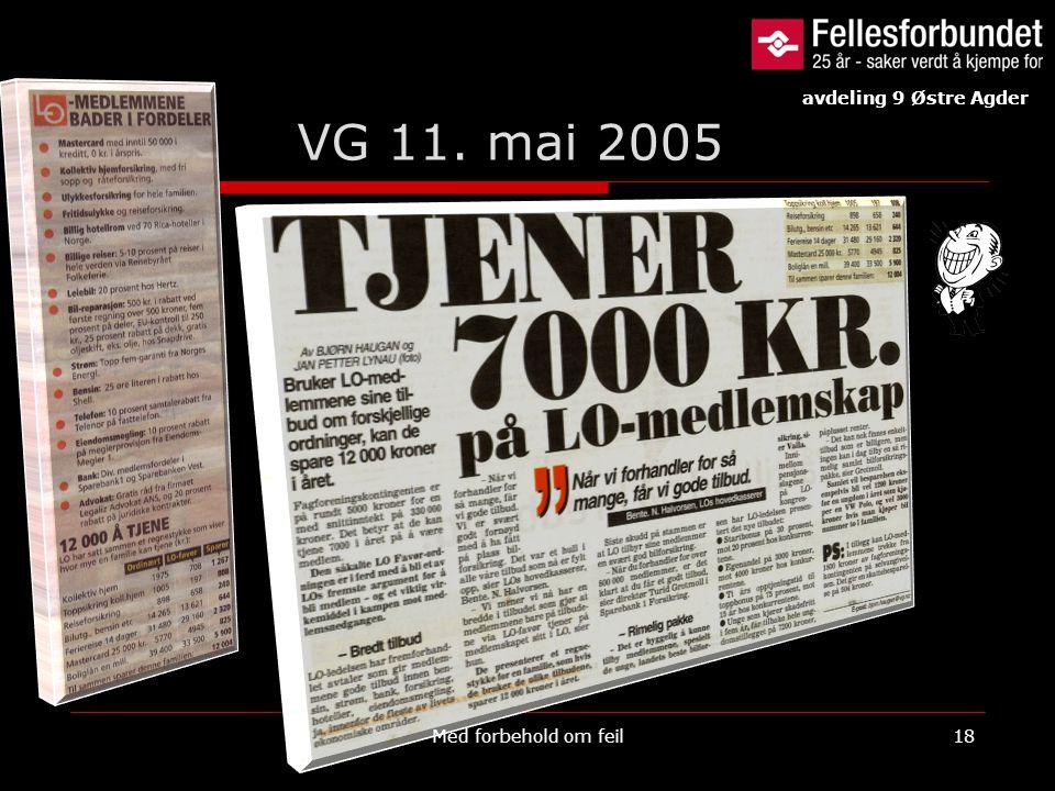 VG 11. mai 2005 Med forbehold om feil18 avdeling 9 Østre Agder