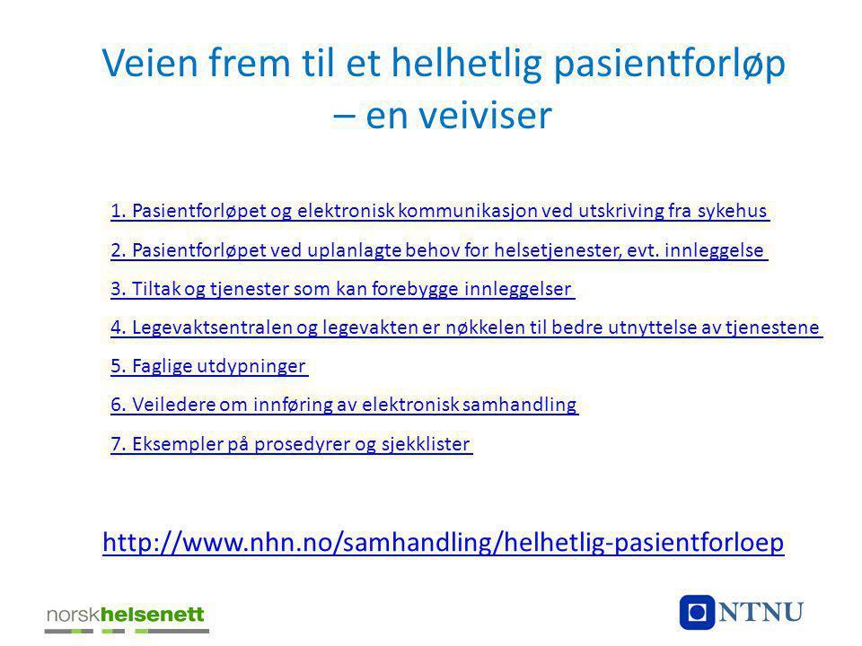 http://www.nhn.no/samhandling/helhetlig-pasientforloep Veien frem til et helhetlig pasientforløp – en veiviser NTNU 1.