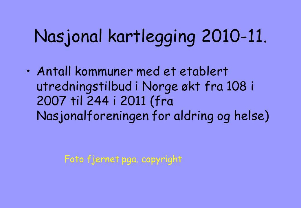 Nasjonal kartlegging 2010-11. •Antall kommuner med et etablert utredningstilbud i Norge økt fra 108 i 2007 til 244 i 2011 (fra Nasjonalforeningen for