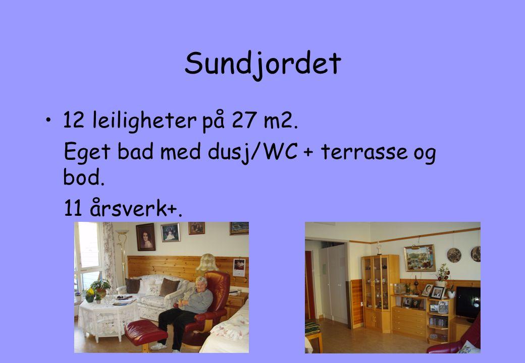 Sundjordet •12 leiligheter på 27 m2. Eget bad med dusj/WC + terrasse og bod. 11 årsverk+.