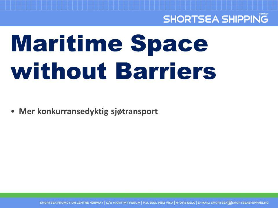 Maritime Space without Barriers •Mer konkurransedyktig sjøtransport