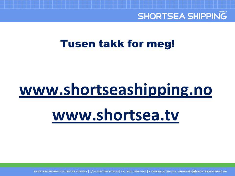 Tusen takk for meg! www.shortseashipping.no www.shortsea.tv