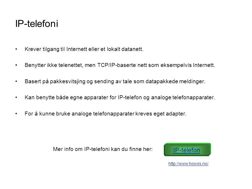 IP-telefoni •Krever tilgang til Internett eller et lokalt datanett. •Benytter ikke telenettet, men TCP/IP-baserte nett som eksempelvis Internett. •Bas
