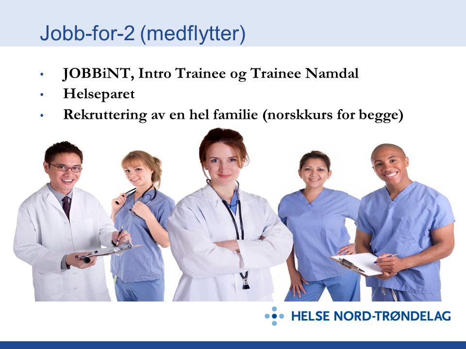Jobb-for-2 (medflytter) • JOBBiNT, Intro Trainee og Trainee Namdal • Helseparet • Rekruttering av en hel familie (norskkurs for begge)