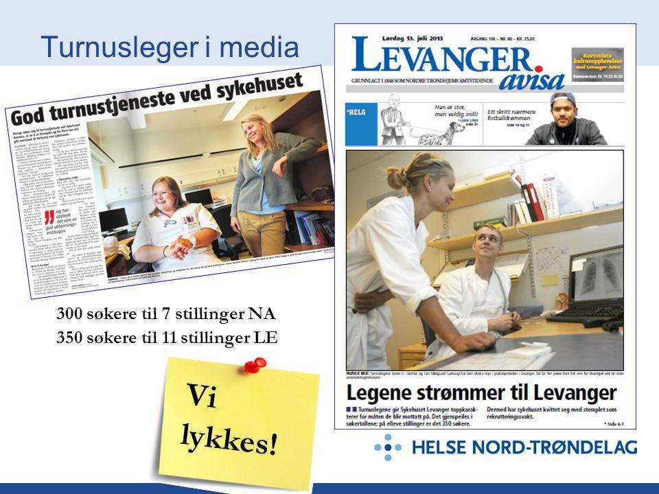Turnusleger i media 300 søkere til 7 stillinger NA 350 søkere til 11 stillinger LE Vi lykkes!