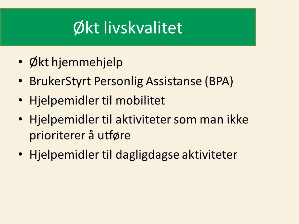 Økt livskvalitet • Økt hjemmehjelp • BrukerStyrt Personlig Assistanse (BPA) • Hjelpemidler til mobilitet • Hjelpemidler til aktiviteter som man ikke prioriterer å utføre • Hjelpemidler til dagligdagse aktiviteter