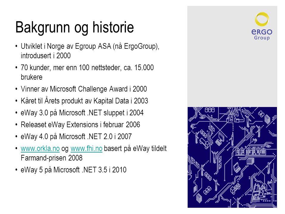 Bakgrunn og historie •Utviklet i Norge av Egroup ASA (nå ErgoGroup), introdusert i 2000 •70 kunder, mer enn 100 nettsteder, ca. 15.000 brukere •Vinner