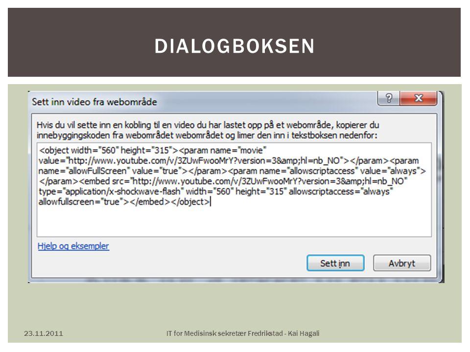 23.11.2011IT for Medisinsk sekretær Fredrikstad - Kai Hagali DIALOGBOKSEN