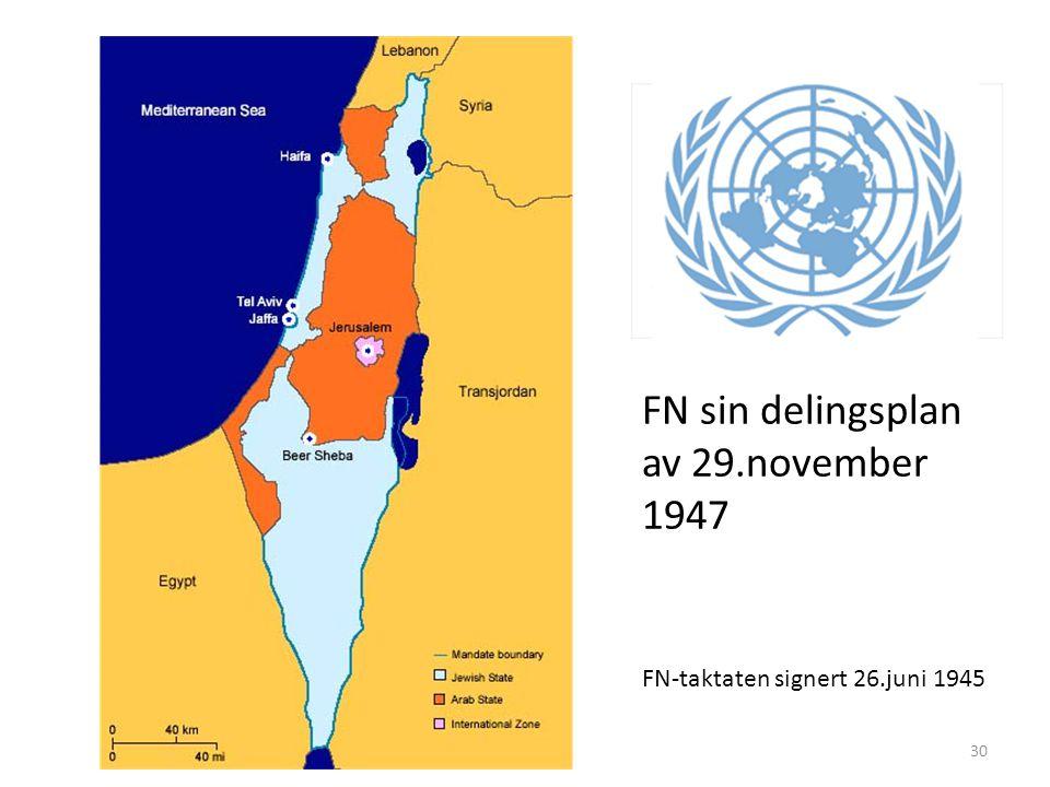 30 FN sin delingsplan av 29.november 1947 FN-taktaten signert 26.juni 1945