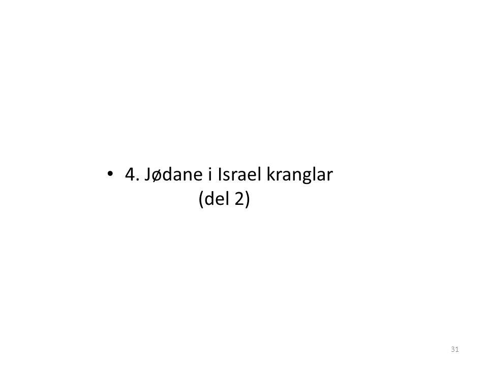 • 4. Jødane i Israel kranglar (del 2) 31
