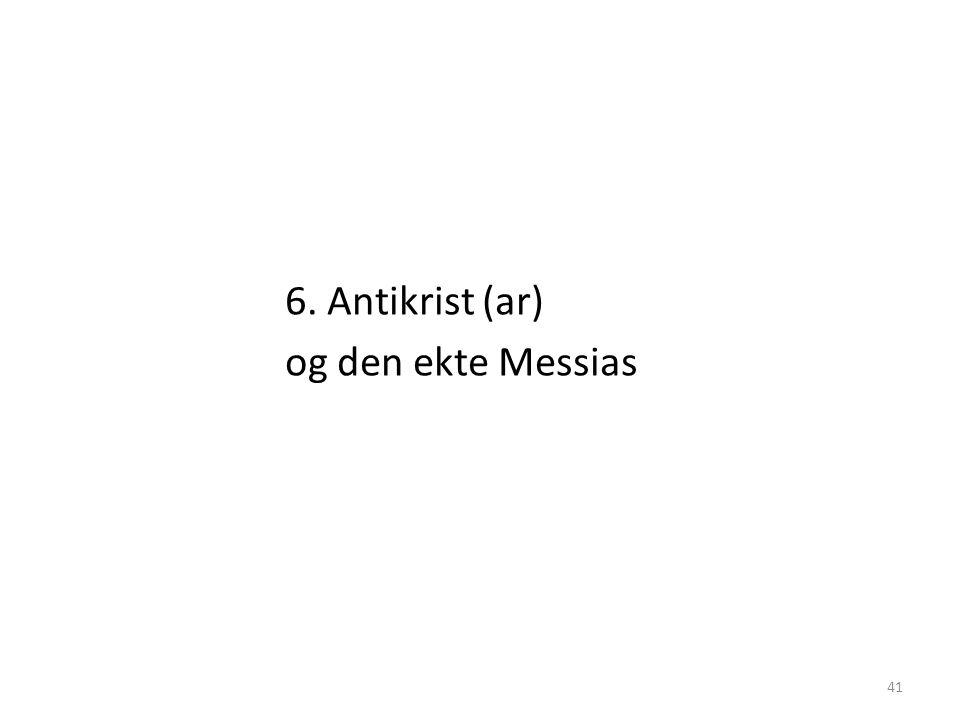 6. Antikrist (ar) og den ekte Messias 41