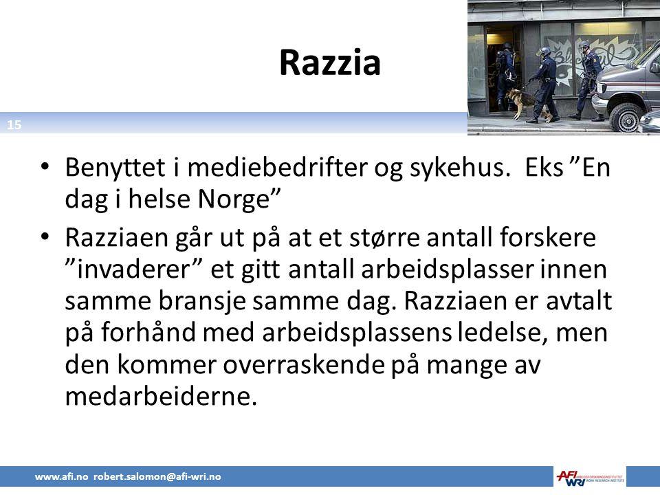 15 Razzia • Benyttet i mediebedrifter og sykehus.