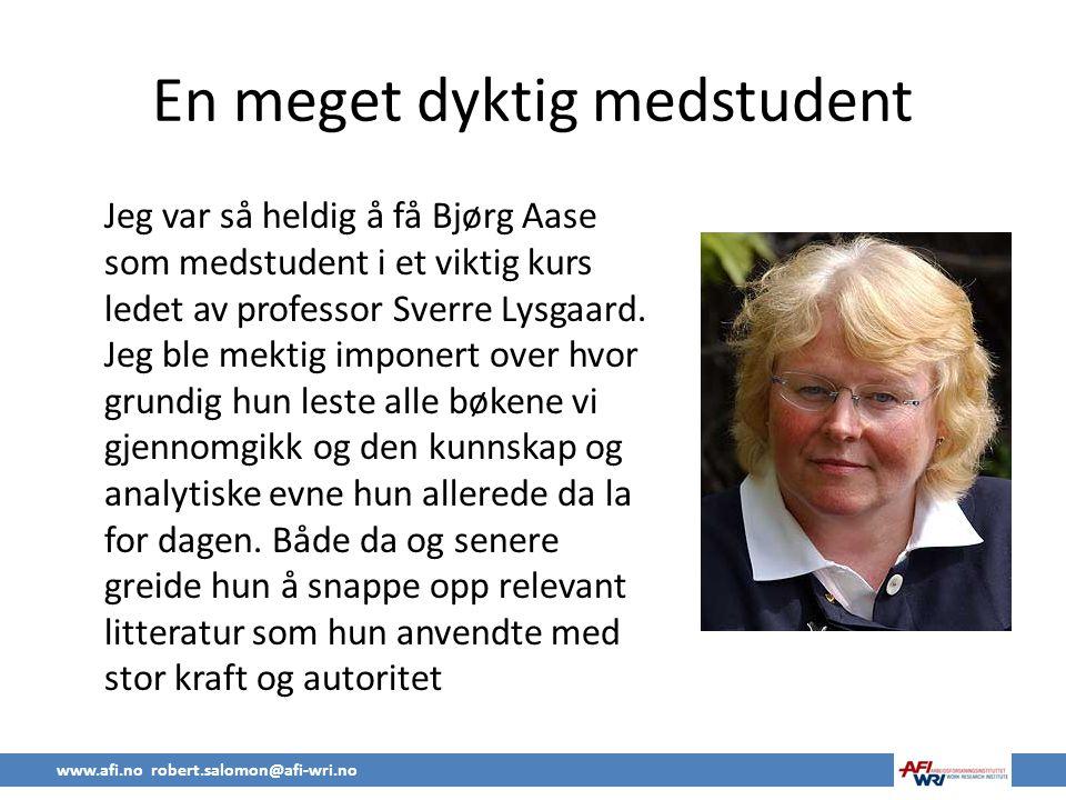 En meget dyktig medstudent Jeg var så heldig å få Bjørg Aase som medstudent i et viktig kurs ledet av professor Sverre Lysgaard.