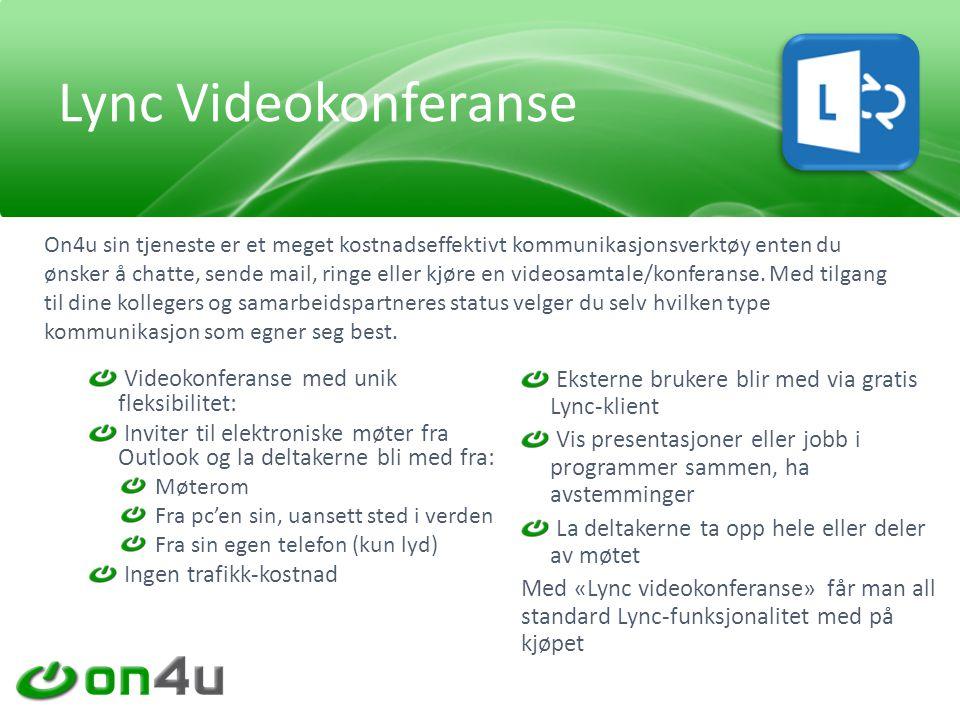 Videokonferanse med unik fleksibilitet: Inviter til elektroniske møter fra Outlook og la deltakerne bli med fra: Møterom Fra pc'en sin, uansett sted i